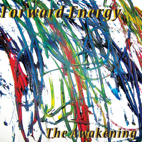 Forward Energy, The Awakening