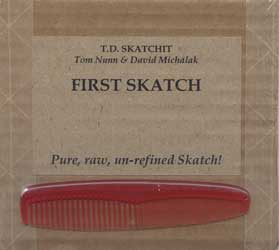Tom Nunn and David Michalak, T.D. Skatchit & Company, First Skatch