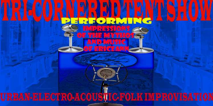 Tri-Cornered Tent Show, Lost Music of Eric Zann