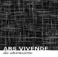 The Abstractions, Ars Vivende