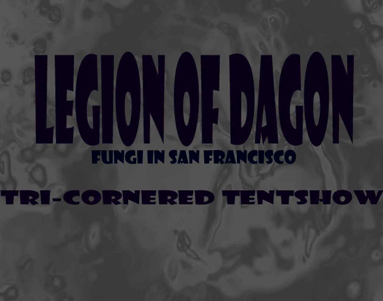TRI-CORNERED TENT SHOW  - Legion of Dagon
