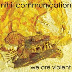 Nihil Communication, we are violent