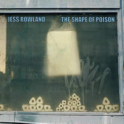 Jess Rowland, The Shape of Poison