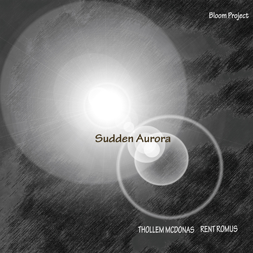 Bloom Project  Thollem Mcdonas Rent Romus, Sudden Aurora