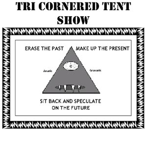 Tri-Cornered Tent Show presents...Erase the Past