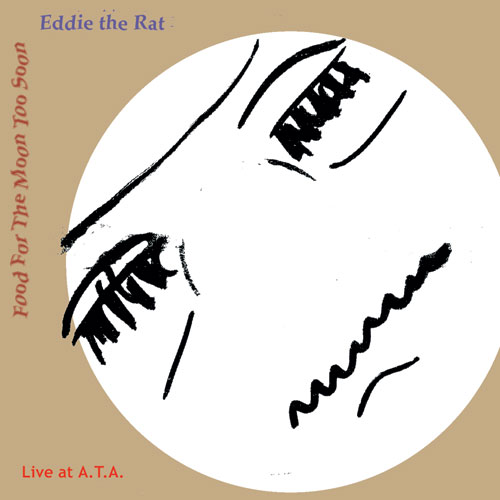 Eddie the Rat, Food for the Moon Too Soon