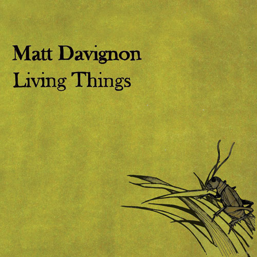 Matt Davignon, Living Things