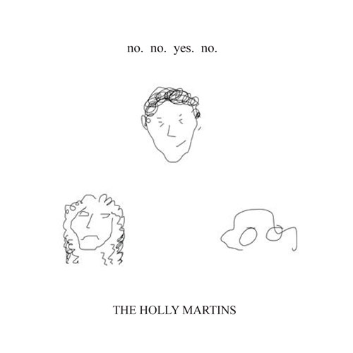 The Holly Martins no. no. yes. no.