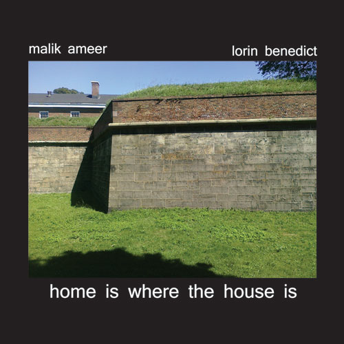 Malik Ameer, Lorin Benedict - home is where the house is