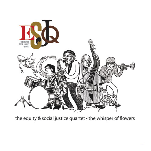 The Equity & Social Justice Quartet, The Whisper of Flowers