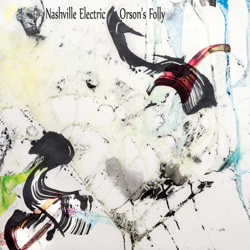 Nashville Electric - Orson's Folly