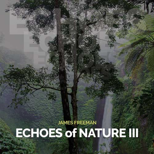 James Freeman - Echoes of Nature III
