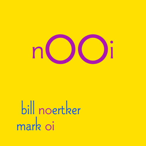 Bill Noertker, Mark Oi - nOOi