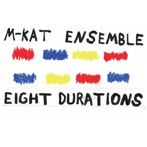 M-KAT Ensemble - Eight Durations