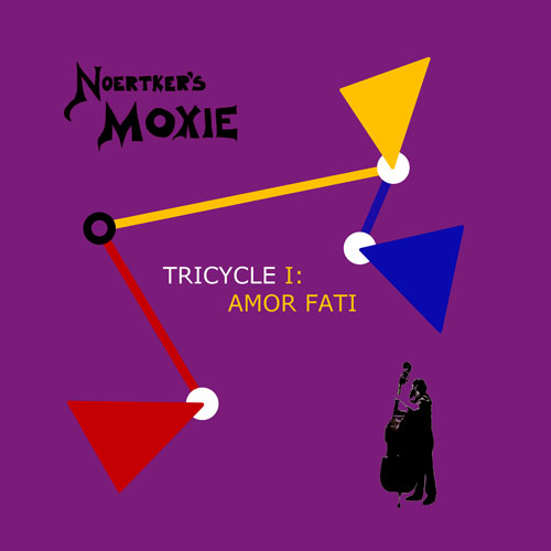 Noertker's Moxie- Tricycle I: Amor Fat